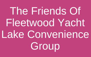 The Friends Of Fleetwood Yacht Lake Convenience Group
